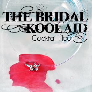 The Bridal Kool Aid Cocktail Hour